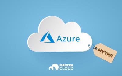 7 Microsoft Azure Cloud Myths Debunked